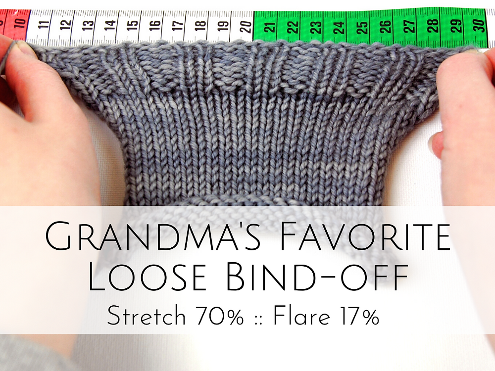 Grandma's Favorite Loose Bind-off: 70% stretch, 17% flare