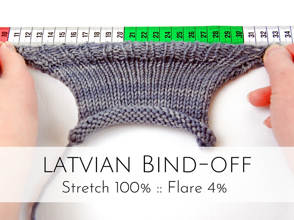 Latvian Bind-off: 100% stretch, 4% flare