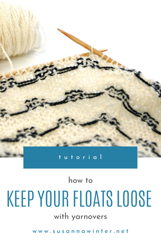 How to Keep Your Floats Loose with Yarnovers [Tutorial]