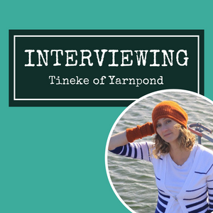 Interview with Tineke of Yarnpond