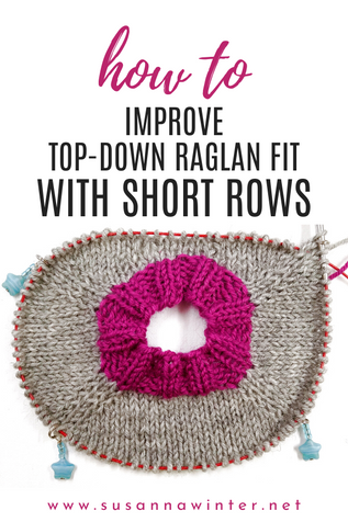 How to Improve Top-down Raglan Fit with Short Rows