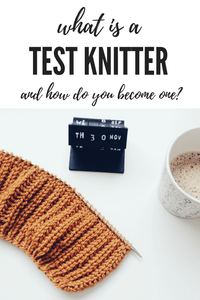 What is a test knitter? How do you become one?