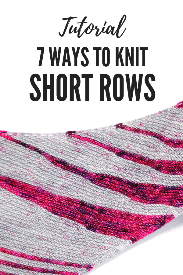 7 Ways to Knit Short Rows [Tutorial]