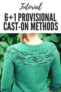 6 + 1 Provisional Cast-on Methods [Tutorial]