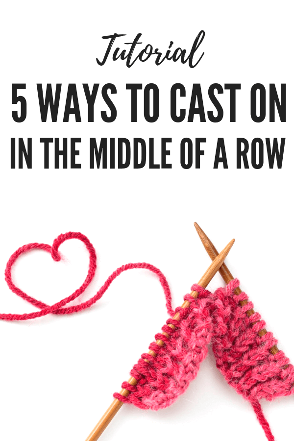 5 Ways to Cast on in the Middle of a Row [Tutorial]