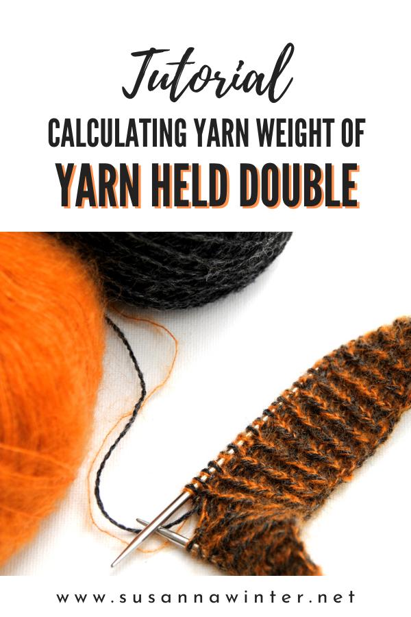 Tutorial: Calculating Yarn Weight of Yarn Held Double