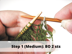 Step 1 (Medium): BO 2 sts