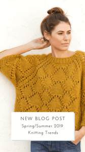 Spring/Summer 2019 Knitting Trends