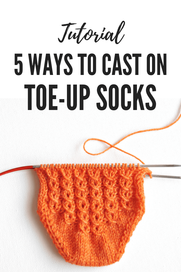5 Ways to Cast on Toe-up Socks [Tutorial]