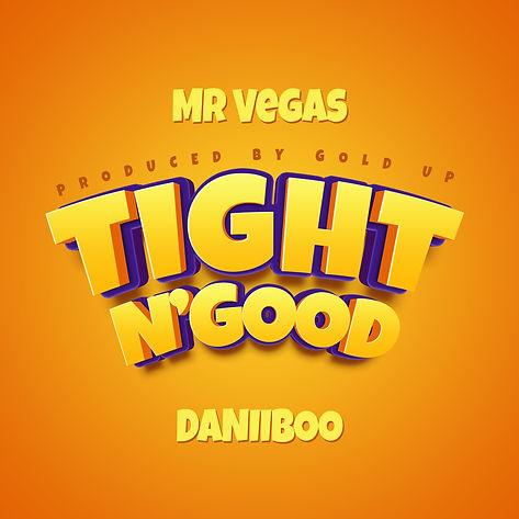 Mr Vegas, Daniiboo & Gold Up - Tight N'G