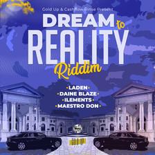 Dream To Reality Riddim