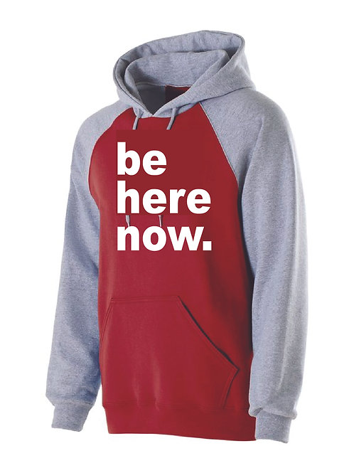 Be Here Now - UNISEX 2 Color Hoodie