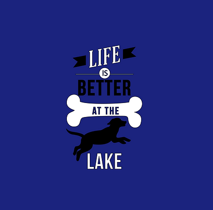 Life Is Better At The Lake Dog