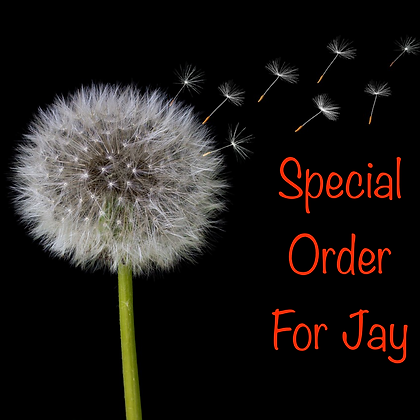Special Order For Jay