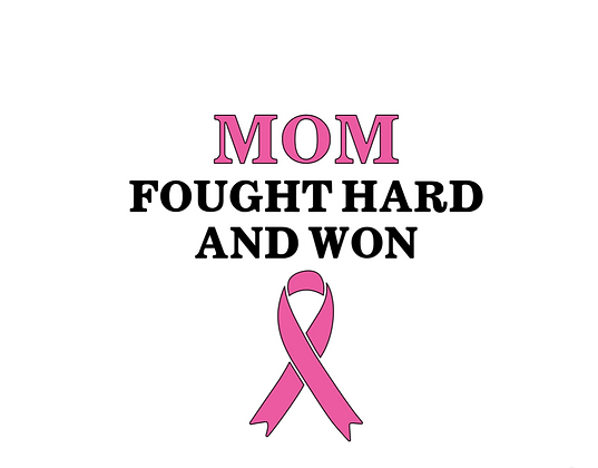 Mom Fought Hard And Won