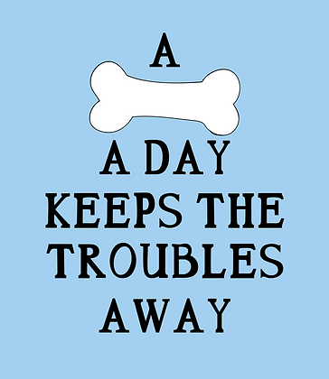 A Bone A Day Keeps The Troubles Away
