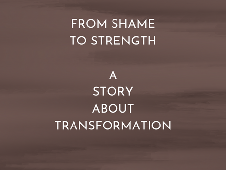 From Shame to Strength