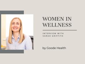 Women in Wellness: Sarah Griffith
