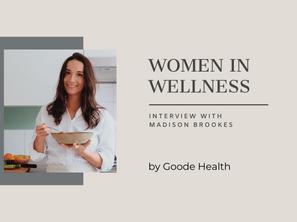 Women in Wellness: Madison Brookes