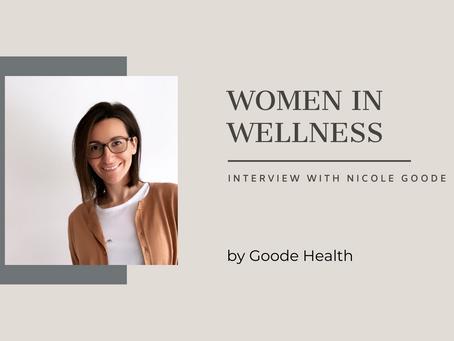 Women in Wellness: Nicole Goode