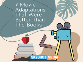 7 Movie Adaptations That Were Better Than The Books