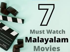 7 Must Watch Malayalam Movies