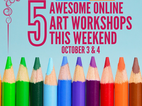 5 Awesome Online Art Workshops This Weekend