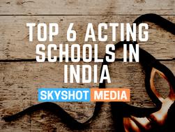 Top 6 Acting Schools In India