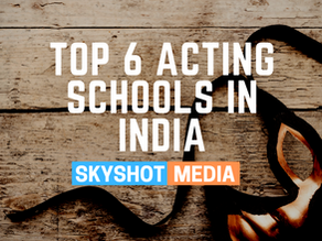 Top 6 Acting Schools In India