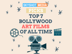 Top 7 Bollywood Art Films OF All Time