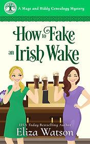 How to Fake an Irish Wake final.jpg