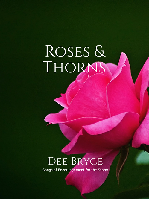 Roses and Thorns - 7-day Encouragement for the Storm  (PDF version)