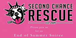 Second Chance Rescue NYC  End of Summer Soiree