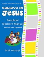 Believe In Jesus Curriculum - Preschool Teacher's Manual