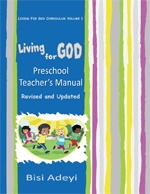 Living For God Curriculum - Preschool Teacher's Manual