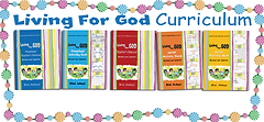 Living for God - an exciting Bible-based curriculum for children on how to live for God daily