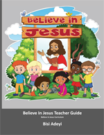 Believe In Jesus Teacher Guide is an exciting Bible-based teaching resource on salvation