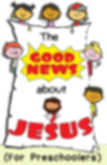 The Good News About Jesus tract (For Preschoolers)