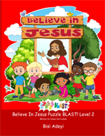 Believe In Jesus Puzzle BLAST! Level 2 is an activity book for children ages 8-10 years old in the Believe In Jesus curriculum.