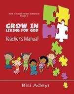 Grow In Living For God Curriculum - Teacher's Manual