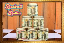 BANKROLL BUTTER