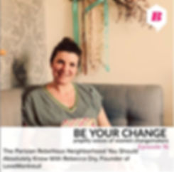 beyourchangepodcast, be your change podcast, julette bouquerel roy, rebecca dry