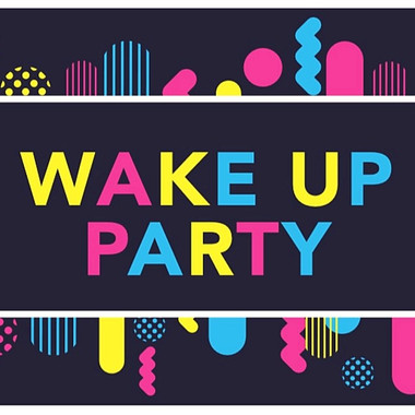 Wake-up Party