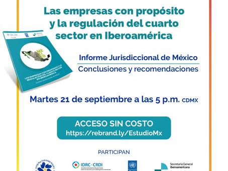 """Reporte """"Las empresas con propósito y la regulación del cuarto sector en Iberoamérica"""" para México"""