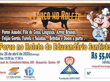 Dia 26 de Abril, Porco no Rolete, no Educandário Santista