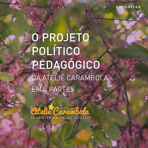 encontros: O Projeto Político Pedagógico da Ateliê Carambola #1