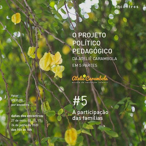 encontros: O Projeto Político Pedagógico da Ateliê Carambola #5