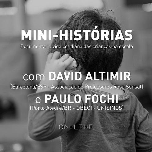 Mini-histórias com DAVID ALTIMIR e PAULO FOCHI