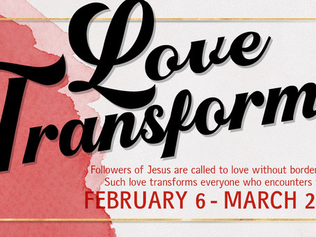 FEBRUARY SERIES - LOVE TRANSFORMS
