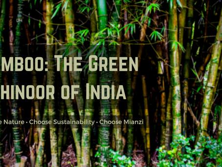 Bamboo: The Green Kohinoor of India